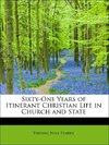 Sixty-One Years of Itinerant Christian Life in Church and State