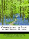 Catalogue of the Fishes in the British Museum