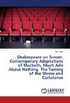 Shakespeare on Screen: Contemporary Adaptations of Macbeth, Much Ado About Nothing, The Taming of the Shrew and Coriolanus