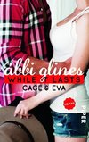 While It Lasts - Cage und Eva