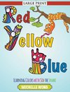 Red, Yellow, Blue (Large Print)
