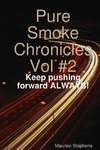 Pure Smoke Chronicles Vol #2