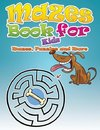 Mazes Book for Kids (Mazes, Puzzles and More)
