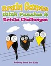 Brain Games with Puzzles & Trivia Challenges (Activity Book for Kids)