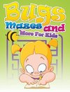Bugs, Mazes and More for Kids