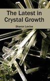 The Latest in Crystal Growth