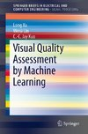 Visual Quality Assessment by Machine Learning