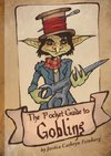 The Pocket Guide to Goblins