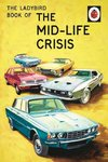 Hazeley, J: The Ladybird Book of the Mid-Life Crisis