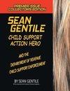 SEAN GENTILE ACTION HERO AND THE DEPARMENT OF REVENUE CHILD SUPPORT ENFORCEMENT ADVENTURES