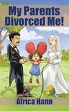 My Parents Divorced Me!