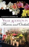 Value Addition in Flowers and Orchids