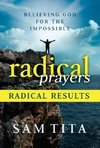 Radical Prayers, Radical Results