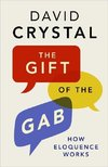Crystal, D: Gift of the Gab - How Eloquence Works