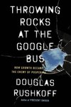 Rushkoff, D: Throwing Rocks at the Google