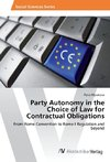 Party Autonomy in the Choice of Law for Contractual Obligations