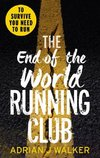 Walker, A: End of the World Running Club