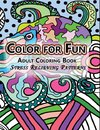 Color For Fun Adult Coloring Book