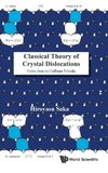 Classical Theory of Crystal Dislocations