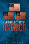 A Surreal History Of America