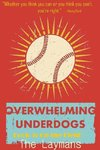 Overwhelming Underdogs Book Series   Book 3
