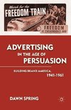 Advertising in the Age of Persuasion