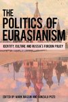 The Politics of Eurasianism