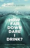 How Far Down Dare I Drink?