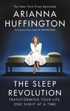 Huffington, A: The Sleep Revolution