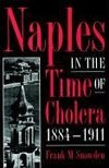 Naples in the Time of Cholera 1884-1911
