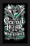 The Best Cocktail Hour Stories, Volume I