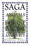 Saga of Animals in a Forest of Most Anonymous Antiquity