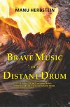 Herbstein, M: Brave Music of a Distant Drum