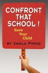 Confront that School ! Save Your Child