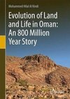 An 800 Million Year Story of Life and Land Evolution in Oman