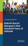 A Study Guide for Gabriel Garcia Marquez's One Hundred Years of Solitude