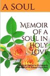 Memoir of a Soul In Holy Love