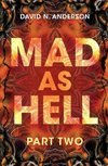 Mad As Hell - Part Two