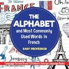 The Alphabet and Most Commonly Used Words in French