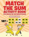 Match the Sum Activity Book for Would-Be Mathematicians