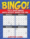 Bingo! It's a Math Bingo! Math Activity Books for You