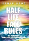 Half Life Fate Rules