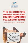 The IQ Boosting Memory Improving Crossword Puzzles for Idiots | Easy to Hard Puzzle Book Edition
