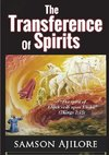 THE TRANSFERENCE OF SPIRITS
