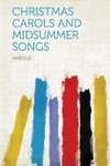 Christmas Carols and Midsummer Songs