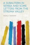 A Subaltern in Serbia and Some Letters from the Struma Valley