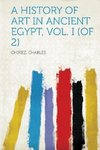 A history of art in ancient Egypt, Vol. I (of 2)