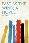 Fast as the Wind; a Novel