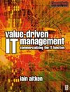 Aitken, I: Value-Driven IT Management