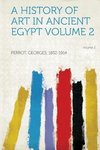 A History of Art in Ancient Egypt Volume 2